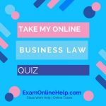 Take My Online Business Law Quiz