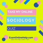 Take My Online Sociology Quiz