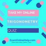 Take My Online Trigonometry Quiz