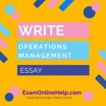 Write Operations Management Essay Help