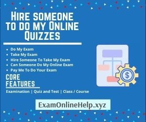 Hire someone to do my Online Quizzes