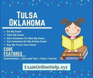 Pay Me to Do Your Exam Tulsa Oklahoma