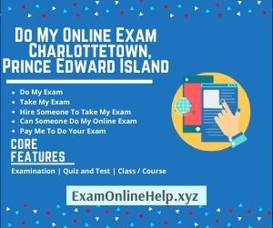 Do My Online Exam Charlottetown Prince Edward Island