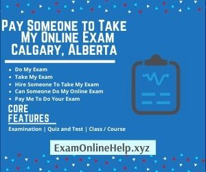 Pay Someone to Take My Online Exam Calgary Alberta