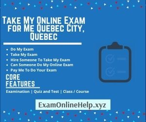 Take My Online Exam for Me Quebec City Quebec