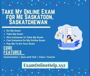 Take My Online Exam for Me Saskatoon Saskatchewan